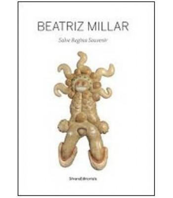 Beatriz Millar - Editore Silvana Editoriale 2011